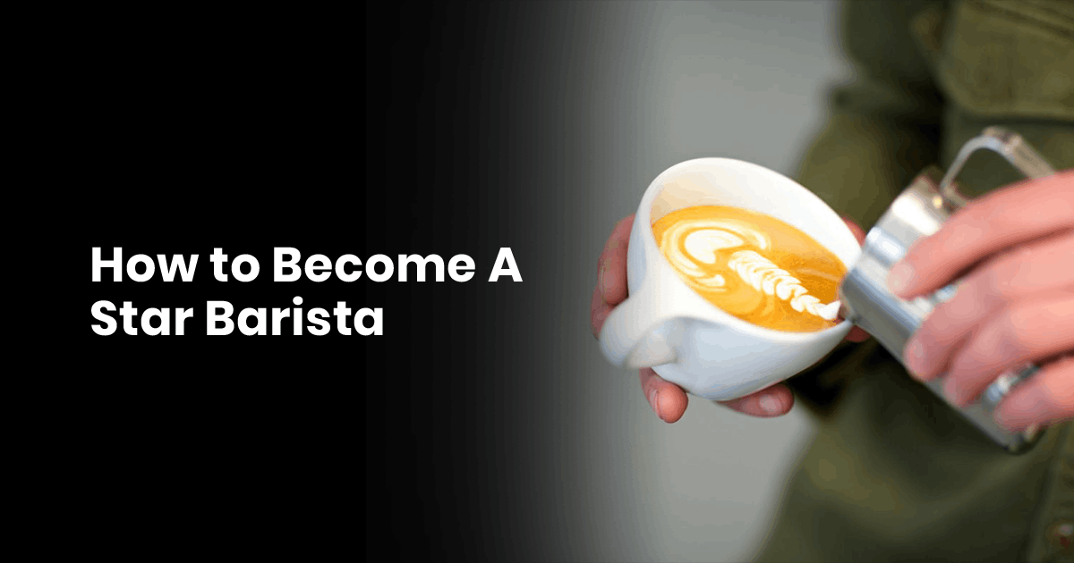 how to become a star barista