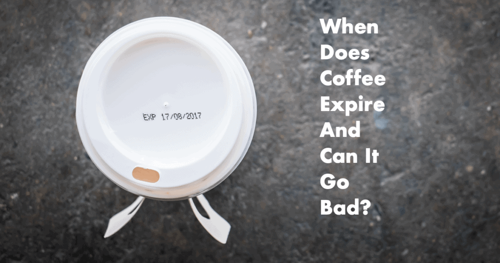 when does coffee expire and can it go bad?
