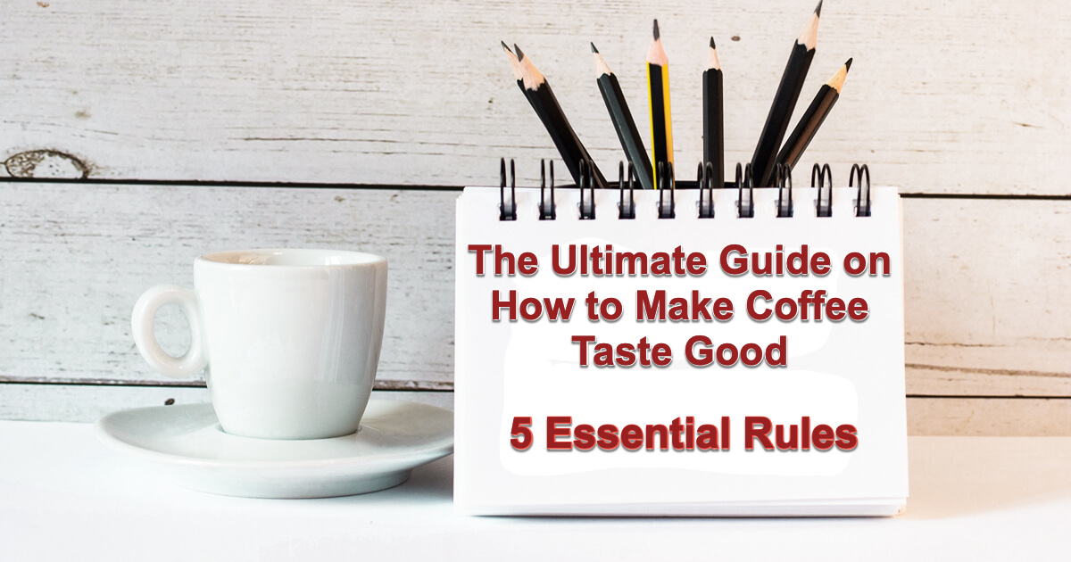 5 essential rules for making coffee