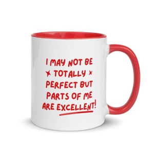 a coffee mug with quote not totally perfect but parts of me excellent